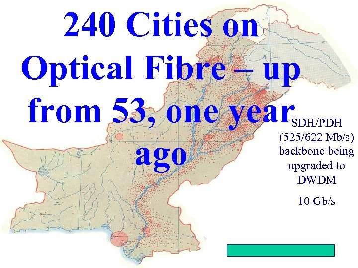 240 Cities on Optical Fibre – up from 53, one year ago 2002 China