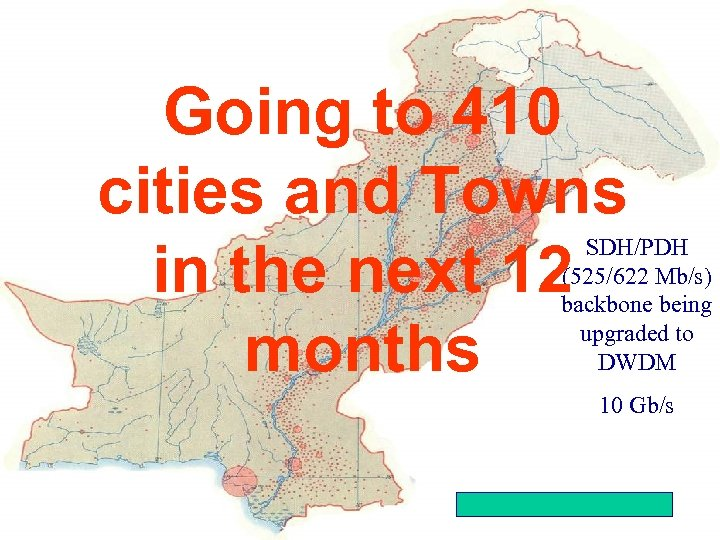 China 2002 Going to 410 cities and Towns in the next 12 months Afghanistan