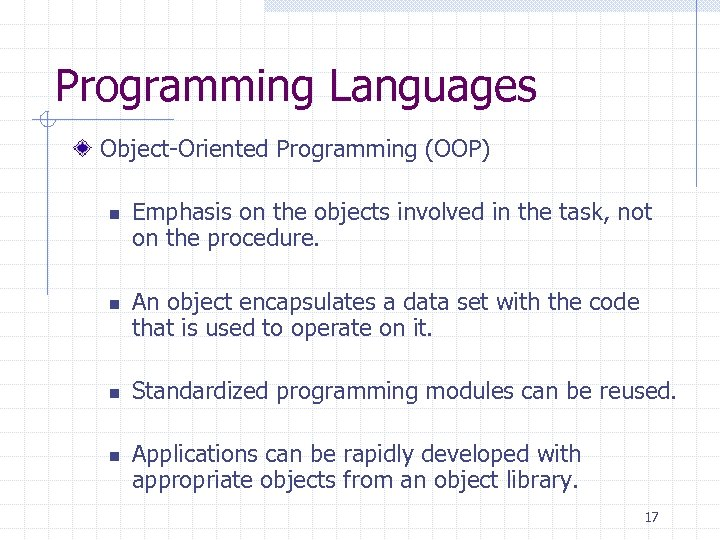 Programming Languages Object-Oriented Programming (OOP) n n Emphasis on the objects involved in the