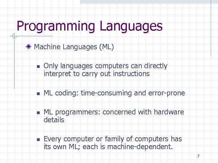 Programming Languages Machine Languages (ML) n n Only languages computers can directly interpret to