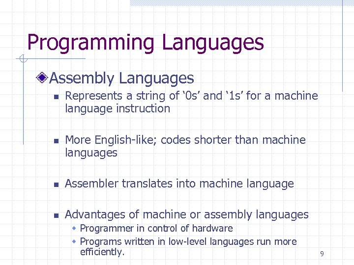 Programming Languages Assembly Languages n n Represents a string of ' 0 s' and