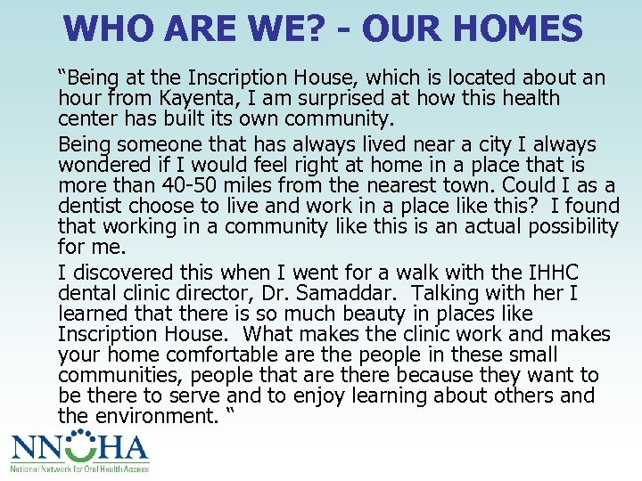 "WHO ARE WE? - OUR HOMES ""Being at the Inscription House, which is located"