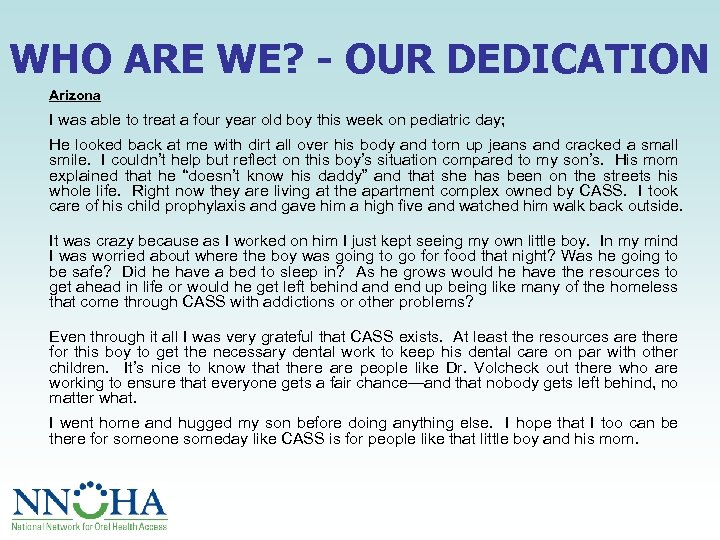 WHO ARE WE? - OUR DEDICATION Arizona I was able to treat a four