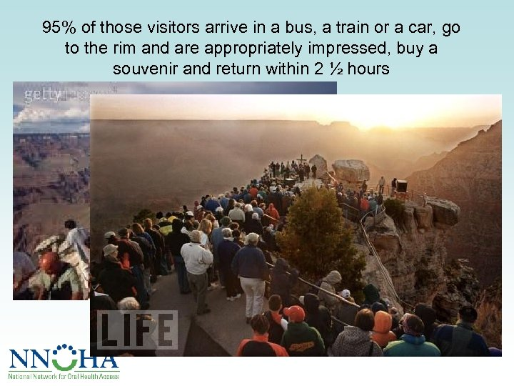 95% of those visitors arrive in a bus, a train or a car, go