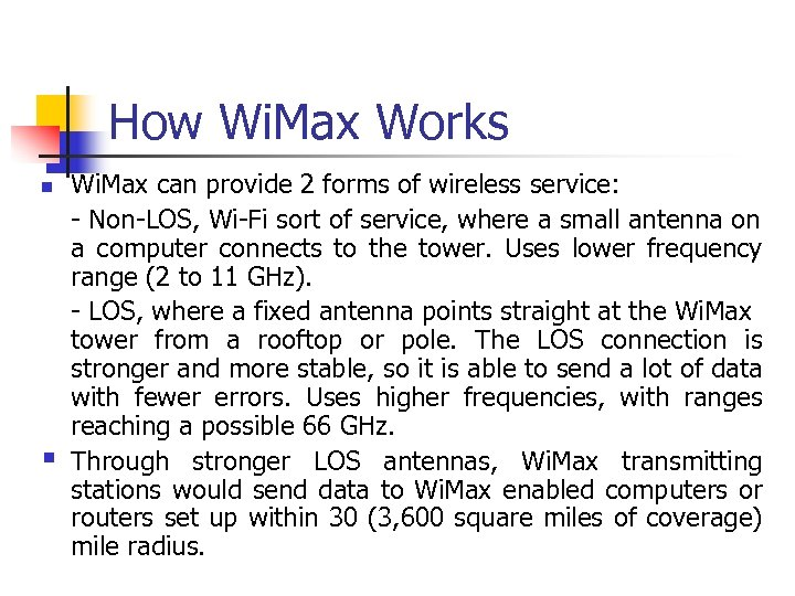 How Wi. Max Works n § Wi. Max can provide 2 forms of wireless