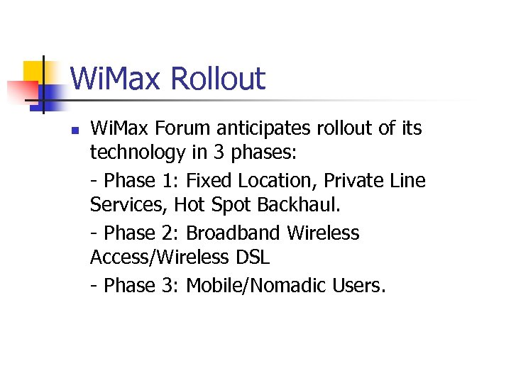 Wi. Max Rollout n Wi. Max Forum anticipates rollout of its technology in 3