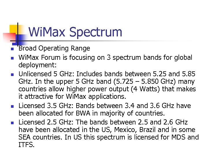 Wi. Max Spectrum n n n Broad Operating Range Wi. Max Forum is focusing