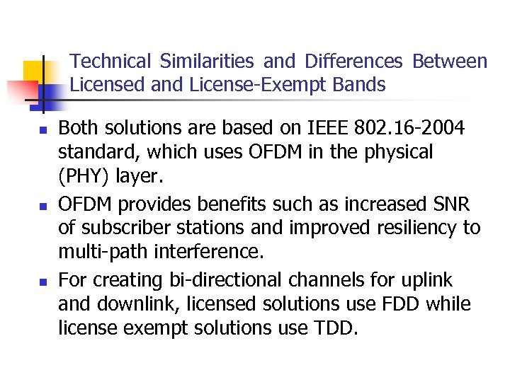 Technical Similarities and Differences Between Licensed and License-Exempt Bands n n n Both solutions