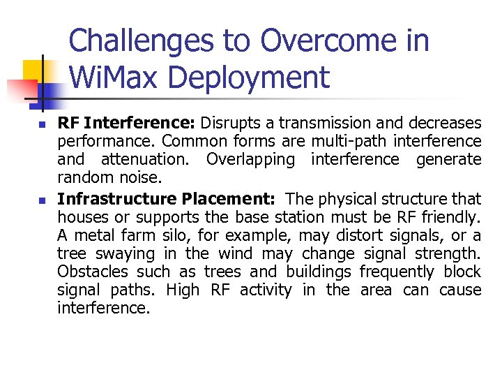 Challenges to Overcome in Wi. Max Deployment n n RF Interference: Disrupts a transmission