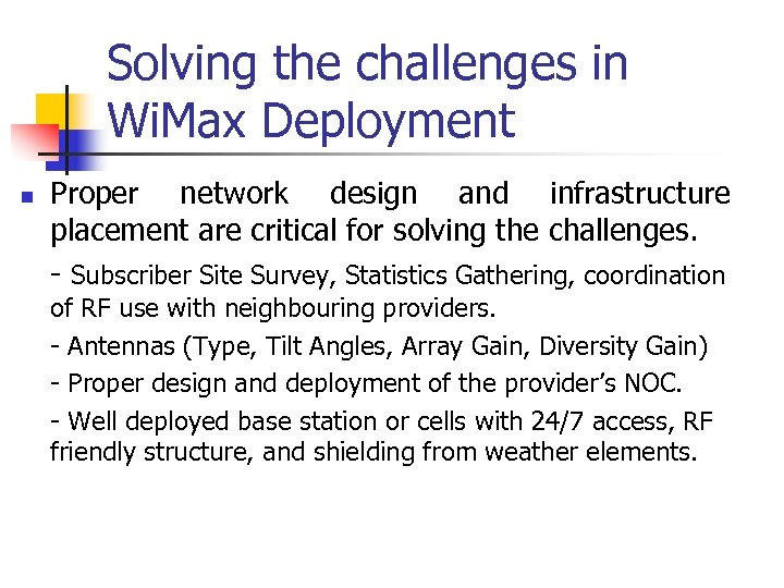 Solving the challenges in Wi. Max Deployment n Proper network design and infrastructure placement