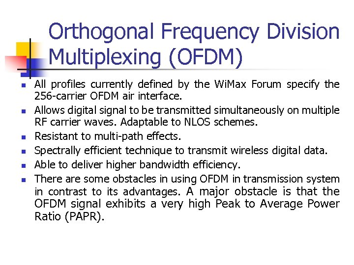 Orthogonal Frequency Division Multiplexing (OFDM) n n n All profiles currently defined by the