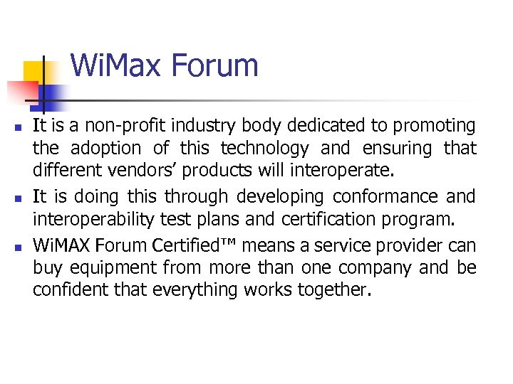 Wi. Max Forum n n n It is a non-profit industry body dedicated to