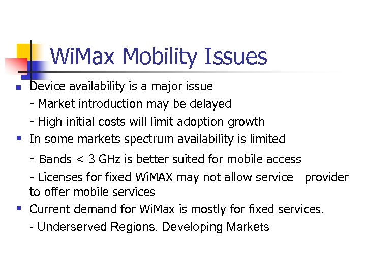 Wi. Max Mobility Issues Device availability is a major issue - Market introduction may