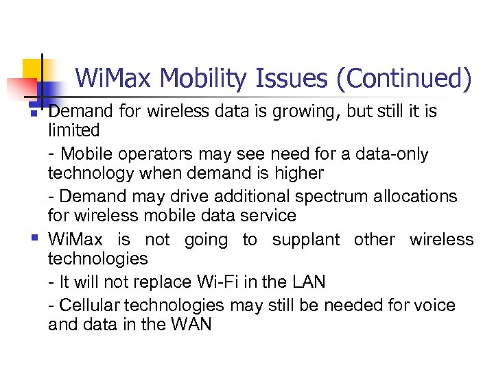Wi. Max Mobility Issues (Continued) n § Demand for wireless data is growing, but