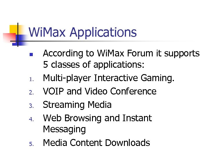 Wi. Max Applications n 1. 2. 3. 4. 5. According to Wi. Max Forum