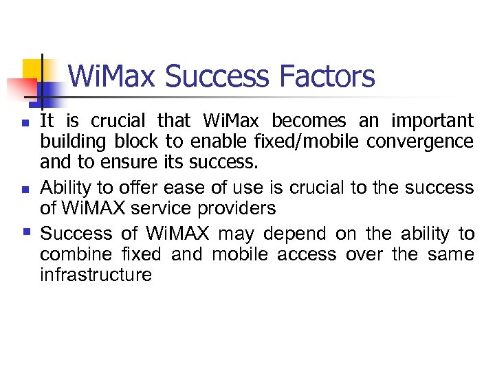 Wi. Max Success Factors It is crucial that Wi. Max becomes an important building