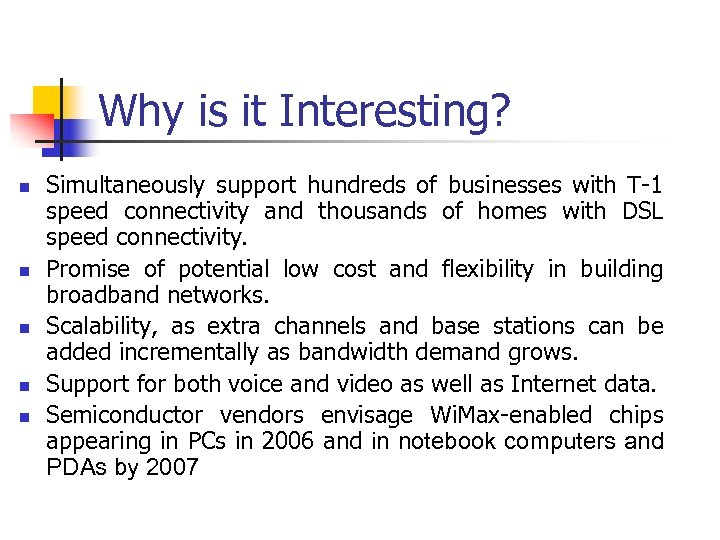 Why is it Interesting? n n n Simultaneously support hundreds of businesses with T-1