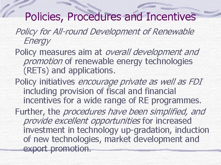 Policies, Procedures and Incentives Policy for All-round Development of Renewable Energy Policy measures aim