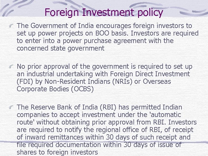 Foreign Investment policy The Government of India encourages foreign investors to set up power