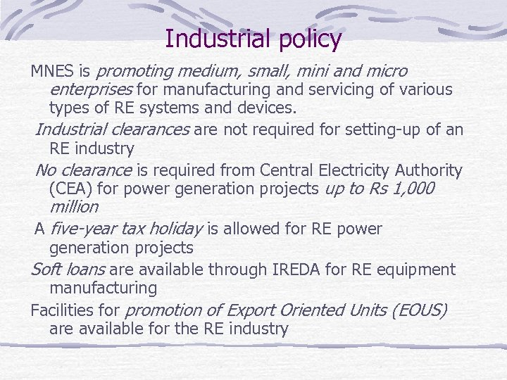 Industrial policy MNES is promoting medium, small, mini and micro enterprises for manufacturing and