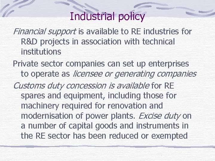 Industrial policy Financial support is available to RE industries for R&D projects in association