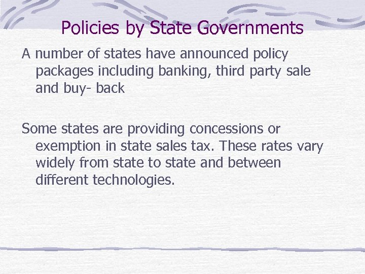 Policies by State Governments A number of states have announced policy packages including banking,
