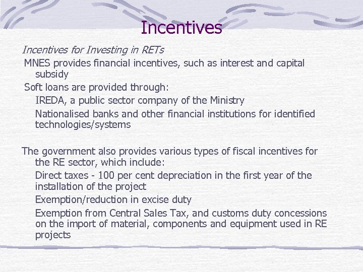 Incentives for Investing in RETs MNES provides financial incentives, such as interest and capital