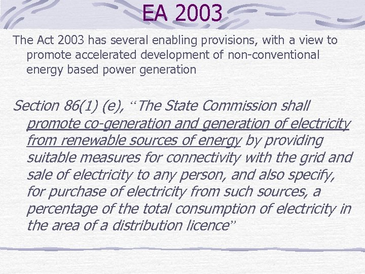 EA 2003 The Act 2003 has several enabling provisions, with a view to promote