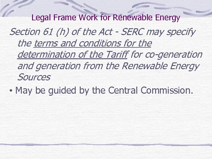 Legal Frame Work for Renewable Energy Section 61 (h) of the Act - SERC
