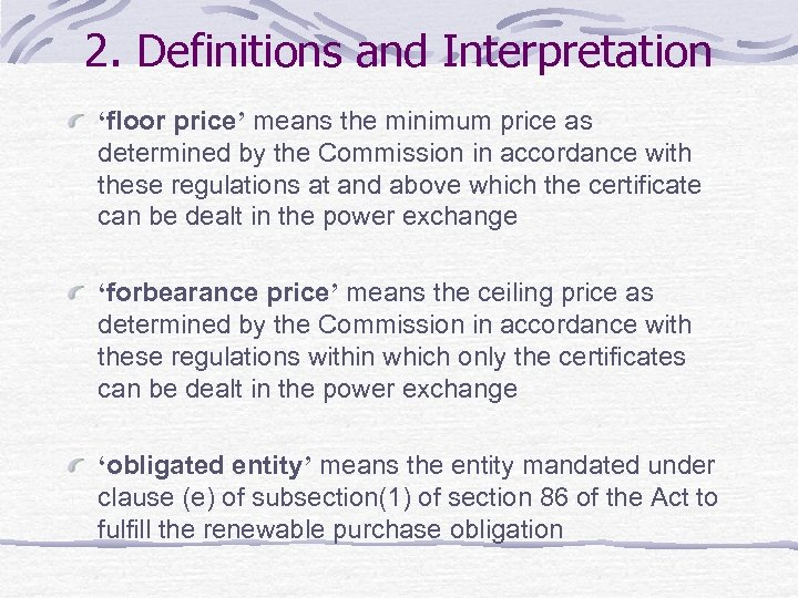 2. Definitions and Interpretation 'floor price' means the minimum price as determined by the
