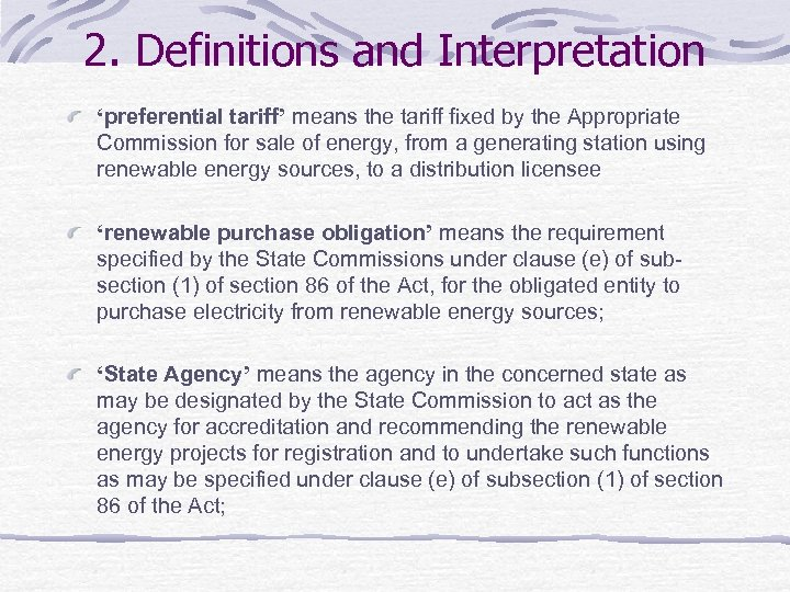 2. Definitions and Interpretation 'preferential tariff' means the tariff fixed by the Appropriate Commission