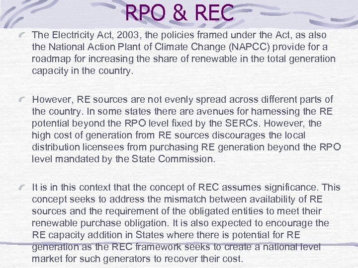 RPO & REC The Electricity Act, 2003, the policies framed under the Act, as