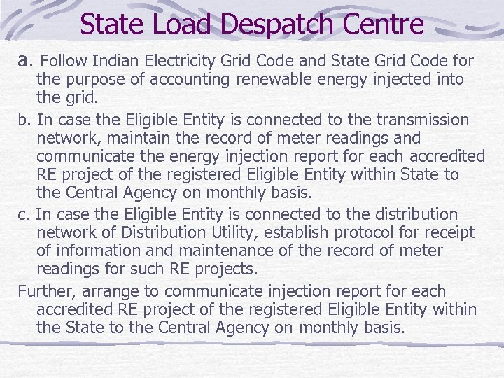 State Load Despatch Centre a. Follow Indian Electricity Grid Code and State Grid Code