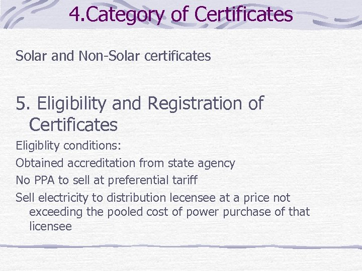 4. Category of Certificates Solar and Non-Solar certificates 5. Eligibility and Registration of Certificates