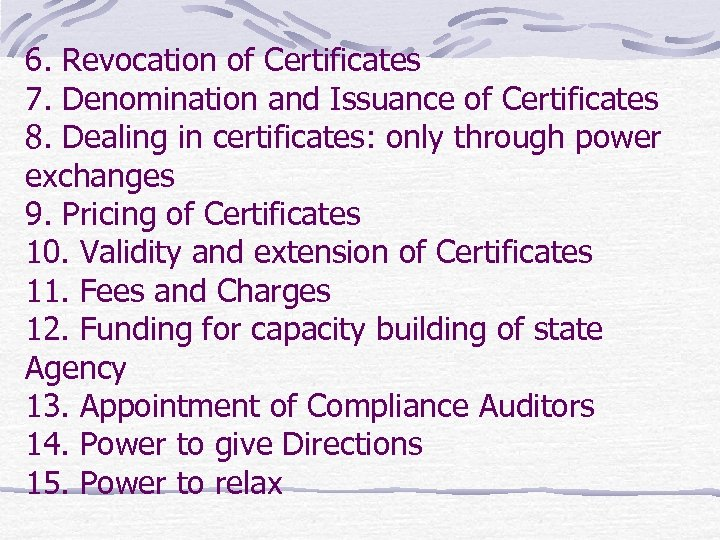 6. Revocation of Certificates 7. Denomination and Issuance of Certificates 8. Dealing in certificates: