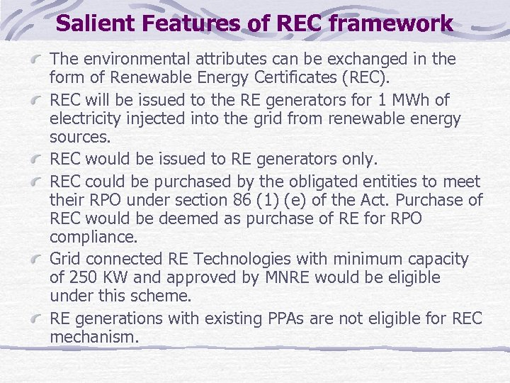 Salient Features of REC framework The environmental attributes can be exchanged in the form