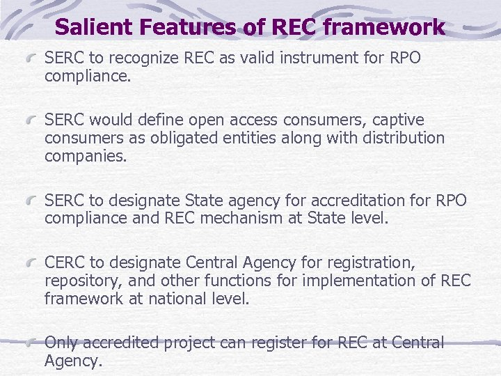Salient Features of REC framework SERC to recognize REC as valid instrument for RPO
