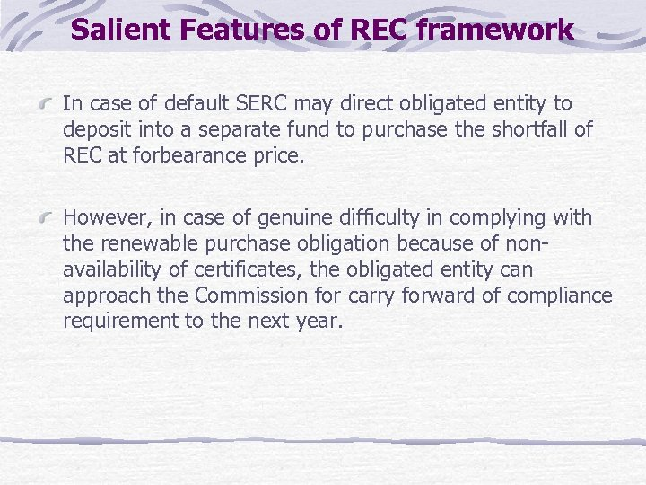 Salient Features of REC framework In case of default SERC may direct obligated entity