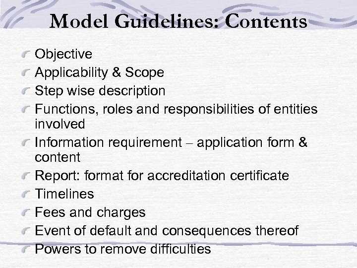 Model Guidelines: Contents Objective Applicability & Scope Step wise description Functions, roles and responsibilities