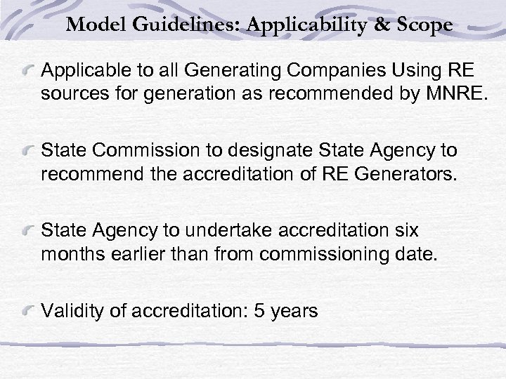 Model Guidelines: Applicability & Scope Applicable to all Generating Companies Using RE sources for