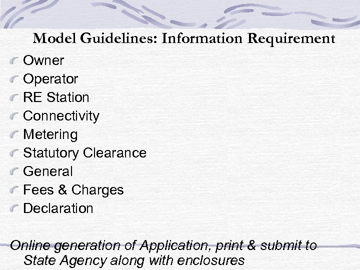 Model Guidelines: Information Requirement Owner Operator RE Station Connectivity Metering Statutory Clearance General Fees