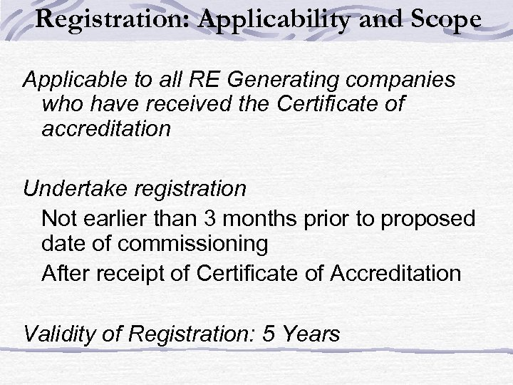 Registration: Applicability and Scope Applicable to all RE Generating companies who have received the