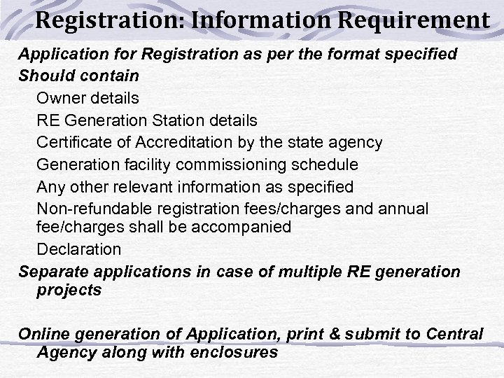 Registration: Information Requirement Application for Registration as per the format specified Should contain Owner