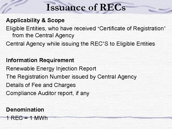 Issuance of RECs Applicability & Scope Eligible Entities, who have received 'Certificate of Registration'
