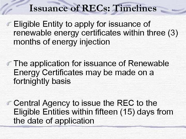 Issuance of RECs: Timelines Eligible Entity to apply for issuance of renewable energy certificates