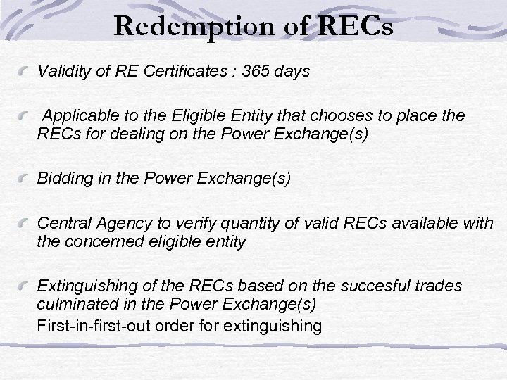 Redemption of RECs Validity of RE Certificates : 365 days Applicable to the Eligible