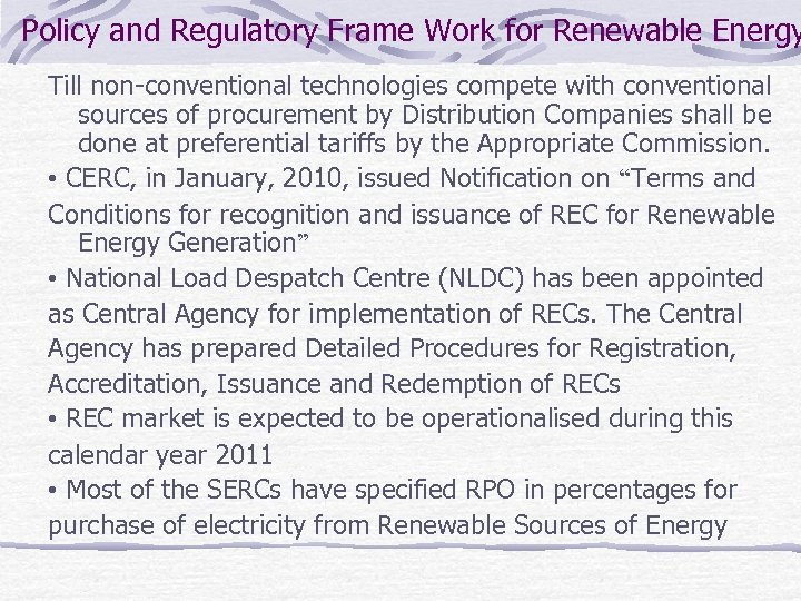 Policy and Regulatory Frame Work for Renewable Energy Till non-conventional technologies compete with conventional