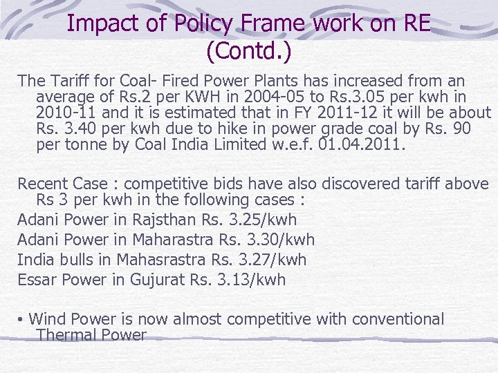Impact of Policy Frame work on RE (Contd. ) The Tariff for Coal- Fired
