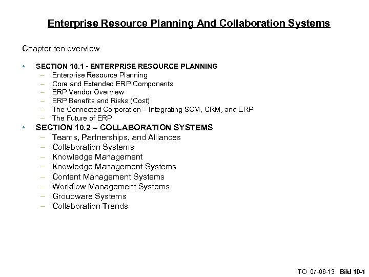 Enterprise Resource Planning And Collaboration Systems Chapter ten overview • SECTION 10. 1 -