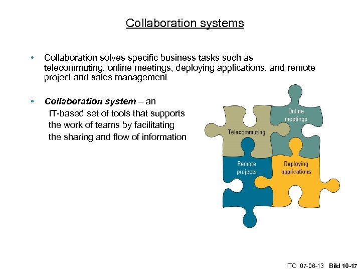 Collaboration systems • Collaboration solves specific business tasks such as telecommuting, online meetings, deploying